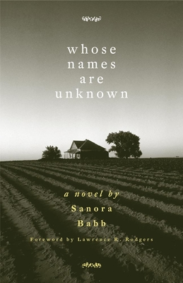 Whose Names Are Unknown - Babb, Sanora, and Rodgers, Lawrence R (Foreword by)