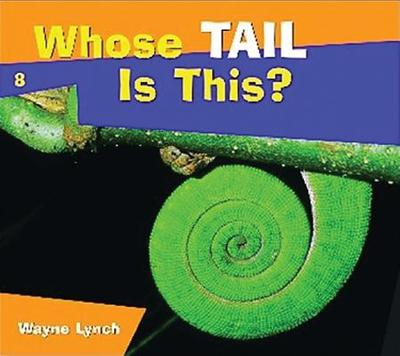 Whose Tail Is This? - Lynch, Wayne, Dr.