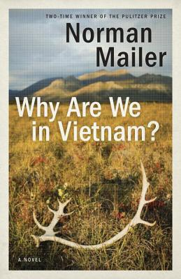Why Are We In Vietnam? - Mailer, Norman