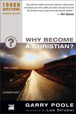 Why Become a Christian? - Poole, Garry D