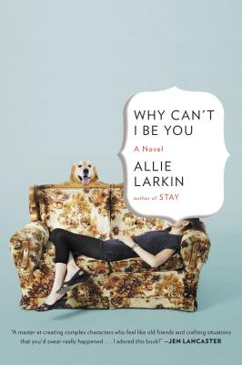 Why Can't I Be You - Larkin, Allie
