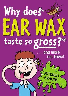 Why Does Ear Wax Taste So Gross? - Symons, Mitchell