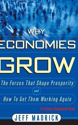 Why Economies Grow - Madrick, Jeffrey