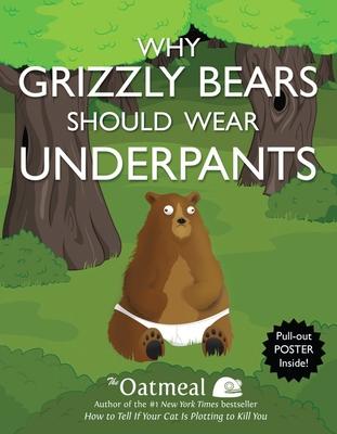 Why Grizzly Bears Should Wear Underpants - Inman, Matthew