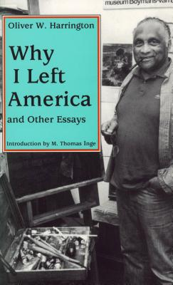 Why I Left America and Other Essays - Harrington, Oliver W