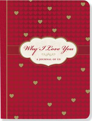 Why I Love You: A Journal of Us - Zenkel, Suzanne