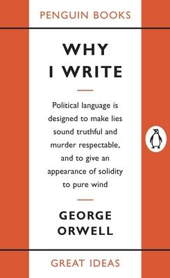 Why I Write - Orwell, George