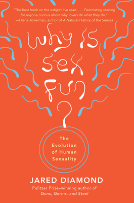 Why Is Sex Fun?: The Evolution of Human Sexuality - Diamond, Jared