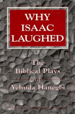 Why Isaac Laughed - Hanegbi, Yehuda