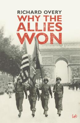 Why the Allies Won - Overy, Richard J