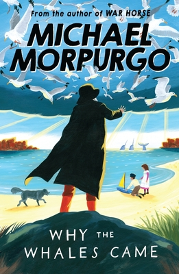 Why the Whales Came - Morpurgo, Michael