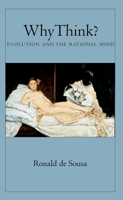Why Think?: Evolution and the Rational Mind - De Sousa, Ronald