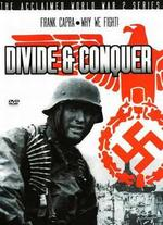 Why We Fight!: Divide and Conquer
