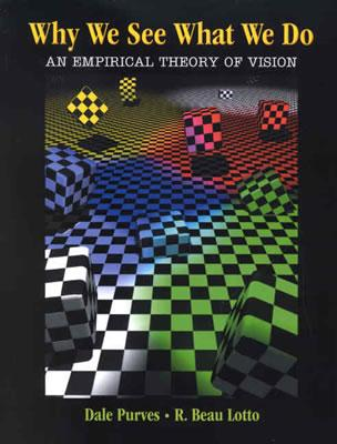 Why We See What We Do: An Empirical Theory of Vision - Purves, Dale, and Wieder, Michael A, and Lotto, R Beau