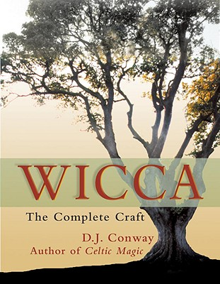 Wicca The Complete Craft - Conway, D. J.