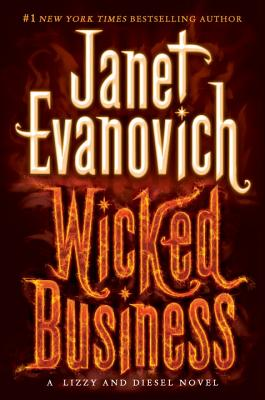 Wicked Business: A Lizzy and Diesel Novel - Evanovich, Janet