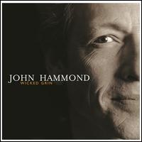 Wicked Grin - John Hammond, Jr.