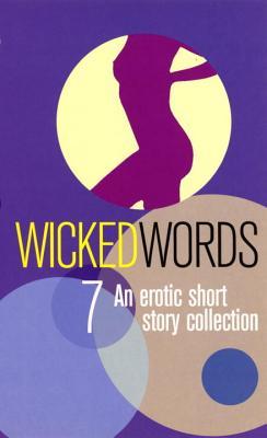 Wicked Words 7 - Sharp, Kerri (Editor)