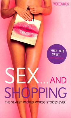 Wicked Words: Sex And Shopping -