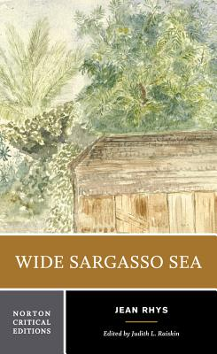 Wide Sargasso Sea: Backgrounds, Criticism - Rhys, Jean, and Raiskin, Judith L (Editor)