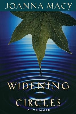 Widening Circles: A Memoir - Macy, Joanna