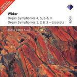 Widor: Organ Symphonies, 4, 5, 6 & 9; Organ Symphonies 1, 2 & 3 - Excerpts