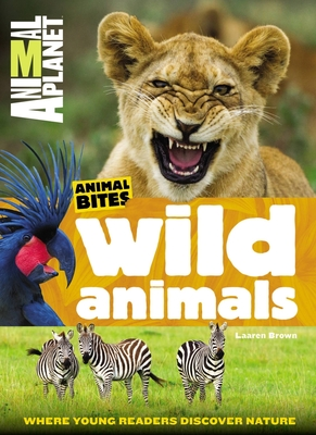 Wild Animals: Where Young Readers Discover Nature - Brown, Laaren,Animal,Planet