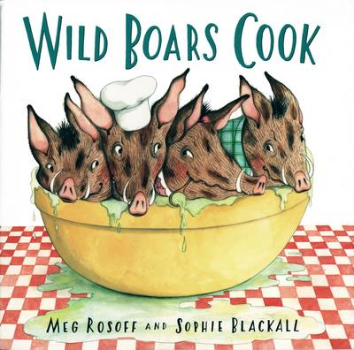 Wild Boars Cook - Rosoff, Meg