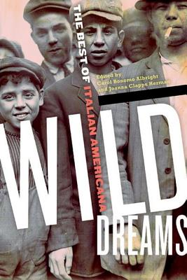 Wild Dreams: The Best of Italian Americana - Albright, Carol Bonomo (Editor)