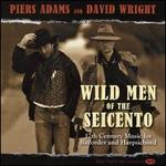 Wild Men of the Seicento: 17th Century Music for Recorder and Harpsichord