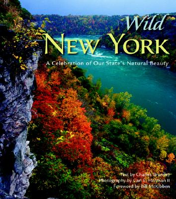 Wild New York: A Celebration of Our State's Natural Beauty - Brumley, Charles, and Heilman, Carl E (Photographer), and McKibben, Bill (Foreword by)