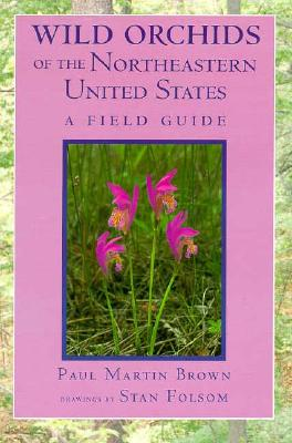 Wild Orchids of the Northeastern United States: Contest, Sexuality, and Consciousness - Brown, Paul Martin