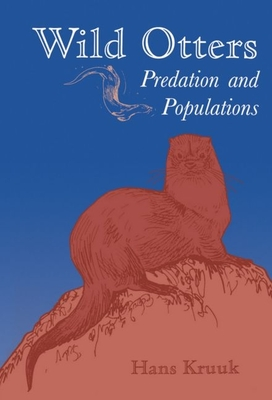 Wild Otters: Predation and Populations - Kruuk, Hans