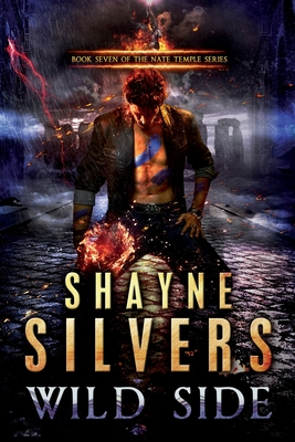 Wild Side: The Nate Temple Series Book 7 - Silvers, Shayne