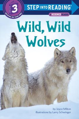 Wild, Wild Wolves Step Into Reading 3 - Milton, Joyce