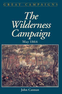 Wilderness Campaign: May 1864 - Cannan, John