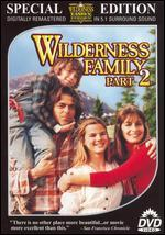 Wilderness Family, Part 2 [Special Edition]