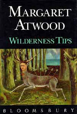 Wilderness Tips - Atwood, Margaret