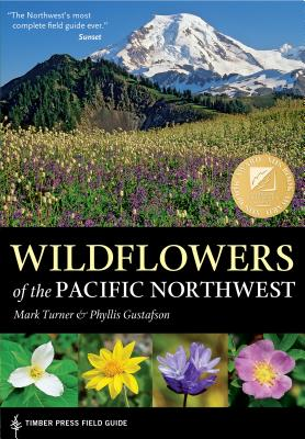 Wildflowers of the Pacific Northwest - Gustafson, Phyllis, and Turner, Mark