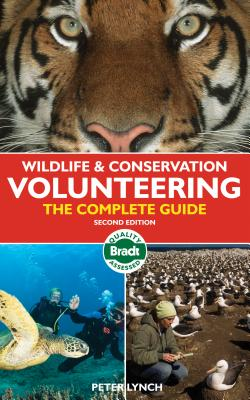 Wildlife & Conservation Volunteering: The Complete Guide - Lynch, Peter, Dr.