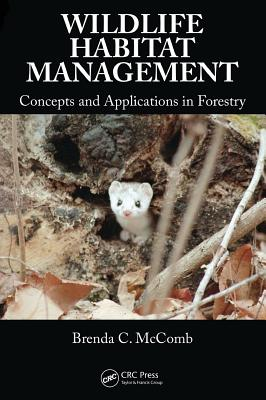 Wildlife Habitat Management: Concepts and Applications in Forestry - McComb, Brenda C