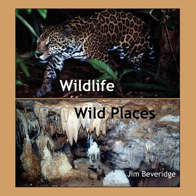 Wildlife-Wild Places - Beveridge, Jim