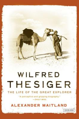 Wilfred Thesiger: The Life of the Great Explorer - Maitland, Alexander