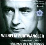 Wilhelm Furtw�ngler Conducts the Complete Beethoven Symphonies
