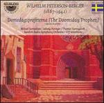 Wilhelm Peterson-Berger: Domedgsprofeterna [Highlights]