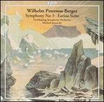 Wilhelm Peterson-Berger: Symphony 3; Earina Suite