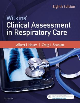 Wilkins' Clinical Assessment in Respiratory Care - Heuer, Al, PhD, MBA, Rrt