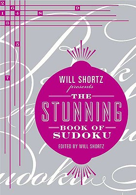 Will Shortz Presents the Stunning Book of Sudoku - Shortz, Will (Editor)