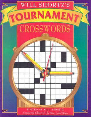 Will Shortz's Tournament Crosswords, Volume 1 - Shortz, Will