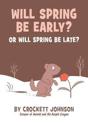 Will Spring Be Early? or Will Spring Be Late? -